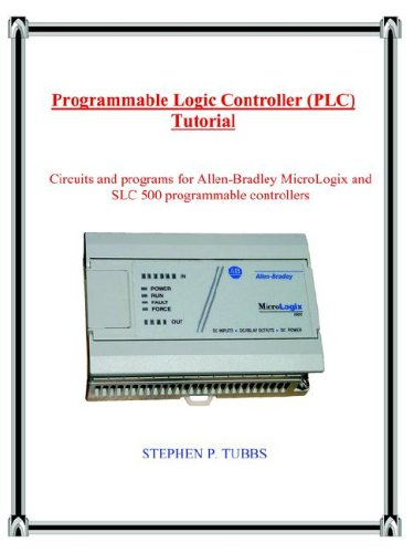 Programmable Logic Controller (PLC) Tutorial - Stephen Philip Tubbs - 0965944662 - ISBN:0965944662