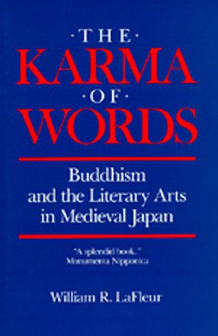 The Karma of Words: Buddhism and the Literary Arts in...