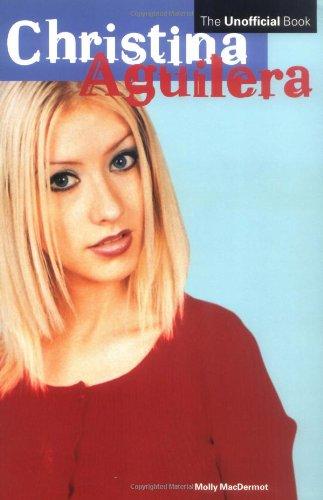Christina Aguilera: The Unofficial Book