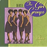 The Best Of The Girl Groups, Vol. 1 ~ Best Of The Girl...