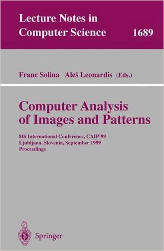 Computer Analysis of Images and Patterns: 8th International Conference, CAIP'99 Ljubljana, Slovenia, September 1-3, 1999 Proceedings (Lecture Notes in Computer Science)