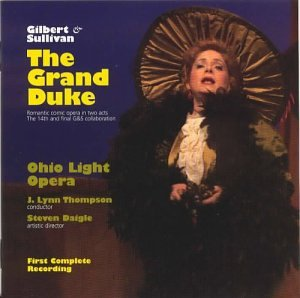The Grand Duke by Arthur Sullivan, Ohio Light Opera Orchestra, Aline Carnes, Arlene Simmonds and Betha Curtis