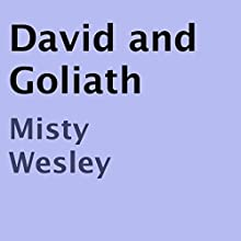 David and Goliath (       UNABRIDGED) by Misty Wesley Narrated by Greg Lengacher