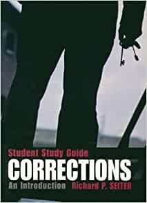 seiter corrections an introduction Corrections by richard p seiter,  an introduction is the first introduction to corrections text written by an author who is both a former corrections professional.