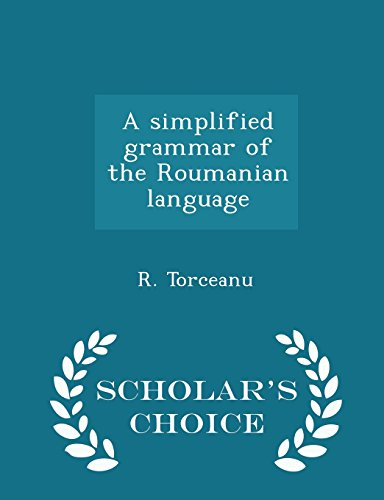 A simplified grammar of the Roumanian language - Scholar's Choice Edition