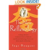 The New Reflexology: A Unique Blend of Traditional Chinese Medicine and Western Reflexology Practice for Better...