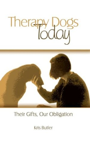 Therapy Dogs Today: Their Gifts, Our Obligation