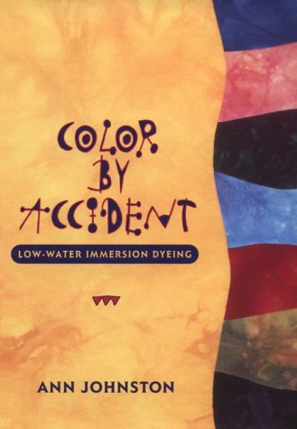 Title: Color by Accident LowWater Immersion Dyeing