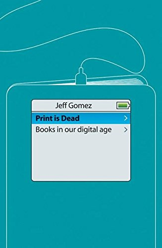 Image of Print Is Dead: Books in our Digital Age (Macmillan Science)