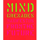 Mind Grenades: Manifestos from the Future ~ John Plunkett