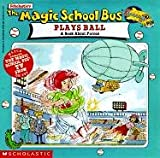 Magic School Bus Plays Ball (Magic School Bus (Sagebrush))