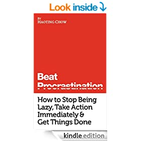 Beat Procrastination: Simple Strategies to Stop Being Lazy & Get Important Things Done (The Warrior Guides)