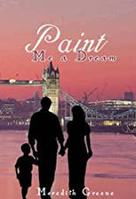 Paint Me a Dream (The Montgomery Family Series)