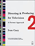 img - for Directing & Producing for Television: A Format Approach 2nd edition by Cury, Ivan (2001) Paperback book / textbook / text book