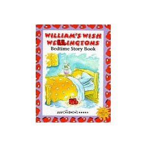 William's Wish Wellingtons Bedtime Story Book [Paperback]