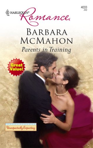 Parents In Training (Harlequin Romance), BARBARA MCMAHON