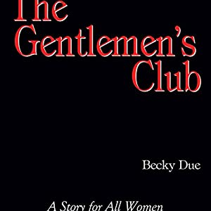 The Gentlemen's Club: A Story for All Women Audiobook