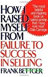 img - for How I Raised Myself from Failure to Success in Selling 1st (first) edition Text Only book / textbook / text book