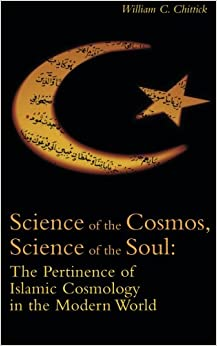 Science of the Cosmos, Science of the Soul: The Pertinence of Islamic