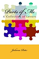 Parts of Me: A Collection of Letters