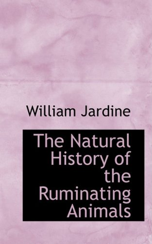 The Natural History of the Ruminating Animals