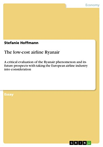 the-low-cost-airline-ryanair-a-critical-evaluation-of-the-ryanair-phenomenon-and-its-future-prospect