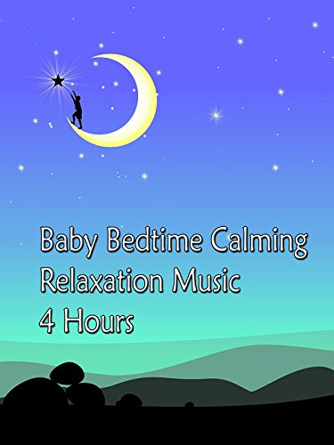 Baby Bedtime Calming Relaxation Music 4 Hours