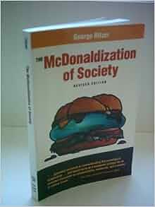 Review: The McDonaldization of Society 5