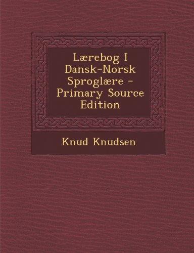 Laerebog I Dansk-Norsk Sproglaere (Primary Source)