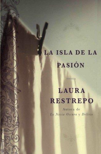 La Isla de la Pasion: Una Novela (Spanish Edition)