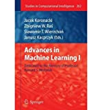 img - for [(Advances in Machine Learning: I: Dedicated to the Memory of Professor Ryszard S. Michalski )] [Author: Jacek Koronacki] [May-2012] book / textbook / text book