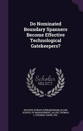 Do Nominated Boundary Spanners Become Effective Technological Gatekeepers?