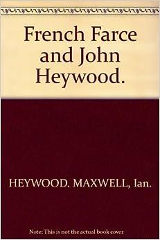 French farce and john heywood ian heywood maxwell for French farce