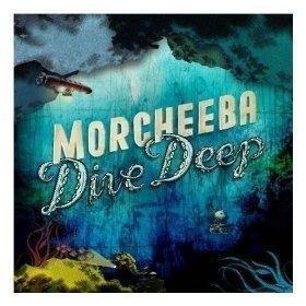 Dive deep - Morcheeba dive deep ...