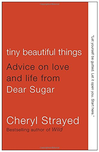 Tiny Beautiful Things: Advice on Love and Life from Dear Sugar (Sauce Beautiful compare prices)