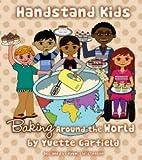 Handstand Kids / Child's Baking Around the World Cookbook