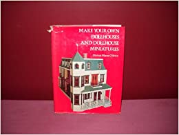 make your own dollhouses and dollhouse miniatures marian maeve o 39 brien 9780517391693 amazon. Black Bedroom Furniture Sets. Home Design Ideas