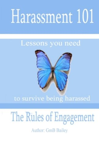 Harassment 101: The Rules Of Engagement: GmB Bailey: 9781453821213: Amazon.com: Books
