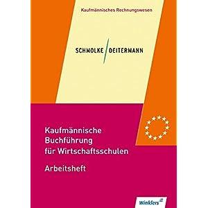 Kaufmännische Buchführung für Wirtschaftsschulen: Einführung in die Finanzbuchhaltung: Arbeitshe