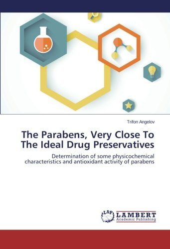 the-parabens-very-close-to-the-ideal-drug-preservatives-determination-of-some-physicochemical-charac
