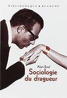 SOCIOLOGIE DU DRAGUEUR