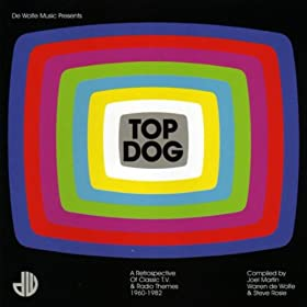 Top Dog (A Retrospective Of Classic TV & Radio Themes 1960-1982)
