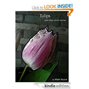 Tulips, and other stories.