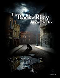 The Book Of Riley A Zombie Tale