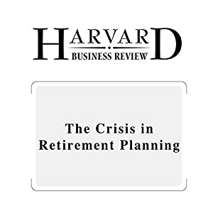 The Crisis in Retirement Planning (Harvard Business Review) | [Robert Merton]