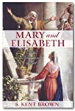 img - for MARY AND ELISABETH - Noble Daughters of God book / textbook / text book