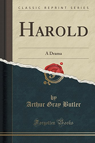 Harold: A Drama (Classic Reprint)