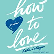 How to Love | [Katie Cotugno]