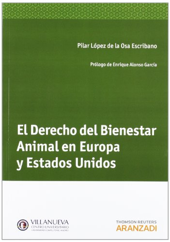 El Derecho Del Bienestar Animal En Europa Y Estados Unidos (Monografía)