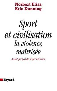 Sport et civilisation : la violence maîtrisée, Elias, Norbert